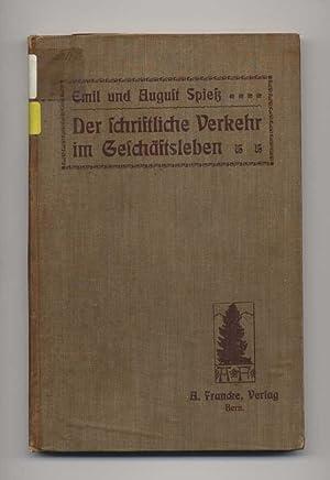 Der schriftliche Verkehr im Geschäftsleben. Theoretisch-praktische Anleitung für Sch&uuml...