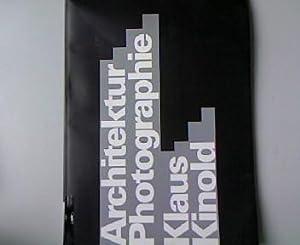 Klaus Kinold: Architektur-Photographie. Die neue Sammlung, Staatliches: Hufnagl, Florian [Hrsg.]