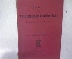 Bericht über die 5. Versammlung der Tuberkulose-Ärzte. München, den 15. und 16. Juni...
