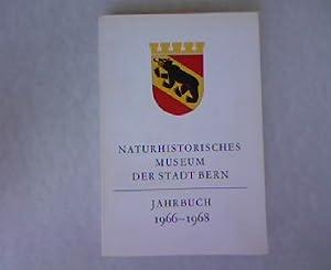 Jahrbuch 1966 - 68.: Naturhistorisches Museum Bern [Hrsg.]:
