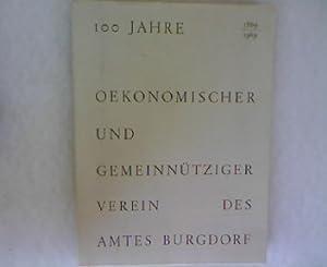 100 Jahre Oekonomischer und Gemeinnütziger Verein des Amtes Burgdorf 1869 - 1969.: OGV ...