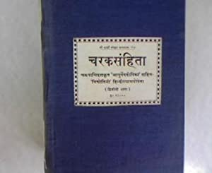 Carakasamhita of Agnivesa. Revised by Caraka and Drdhabala. With the Ayurveda-Dipika Commentary of ...