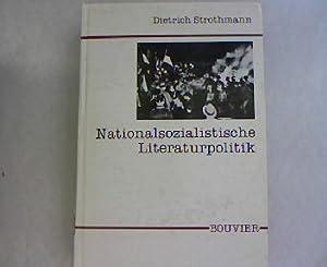 Nationalsozialistische Literaturpolitik. Ein Beitrag zur Publizistik im Dritten Reich. Abhandlungen...