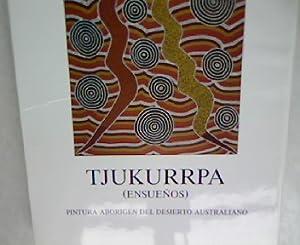 Tjukurrpa. Ensuenos. Pintura Aborigen del Desierto Australiano. Galeria Grece, frebrero 1990.: ...