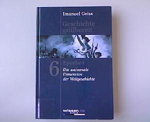 Geschichte griffbereit, Band 6: Epochen. Die universale Dimension der Weltgeschichte.: Geiss, ...
