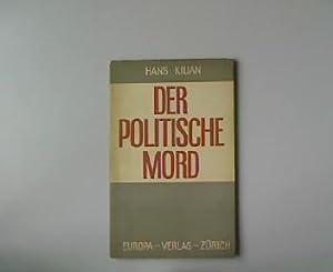 Der politische Mord. Zu seiner Soziologie.: Kilian, Hans: