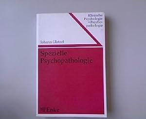 Spezielle Psychopathologie. Klinische Psychologie und Psychopathologie, Band 17.: Glatzel, Johann: