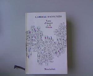 Versi d Amore e di Gloria. Tomo 1.: d Annunzio, Gabriele: