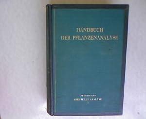 Handbuch der Pflanzenanalyse, zweiter Band, spezielle Analyse erster Teil - Anorganische Stoffe, ...