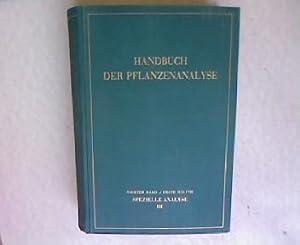 Handbuch der Pflanzenanalyse, vierter Band/ erste Hälfte, spezielle Analyse, dritter Teil...