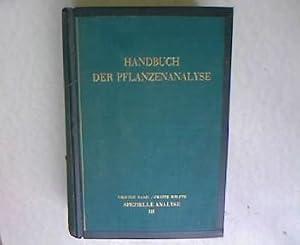 Handbuch der Pflanzenanalyse, vierter Band/ zweite Hälfte, spezielle Analyse, dritter ...