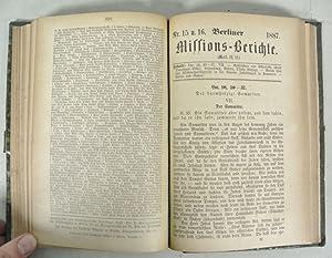 BERLINER MISSIONSBERICHTE, Jahrgang 1887. [Alternativer Titel: Missions-Berichte der Gesellschaft ...