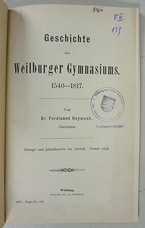Geschichte des Weilburger Gymnasiums 1540-1817. Beilage zum Jahresbericht der Anstalt, Ostern 1998....