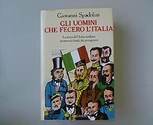 Gli uomini che fecero l Italia. La: Spadolini, Giovanni: