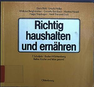 Richtig haushalten und ernähren. 7. Schuljahr - Baden-Württemberg, Reihe: Koche und lebe ...