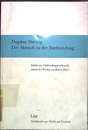 Der Mensch in der Entfremdung. Studien zur Entfremdungsproblematik anhand des Werkes von Robert ...