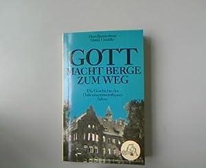"""Gott macht Berge zum Weg. Die Geschichte des Diakonissen-Mutterhauses in Berlin """"Salem""""-..."""