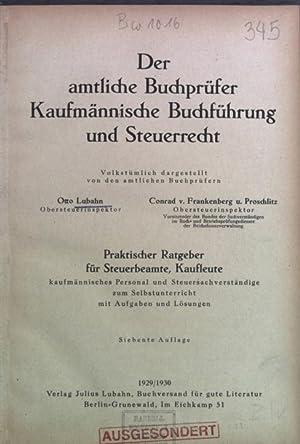 Der amtliche Buchprüfer, Kaufmännische Buchführung und Steuerrecht.: Lubahn, Otto: