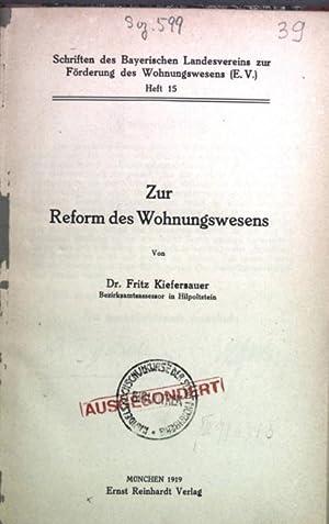 Zur Reform des Wohnungswesens. Schriften des Bayerischen Landesvereins zur Förderung des ...