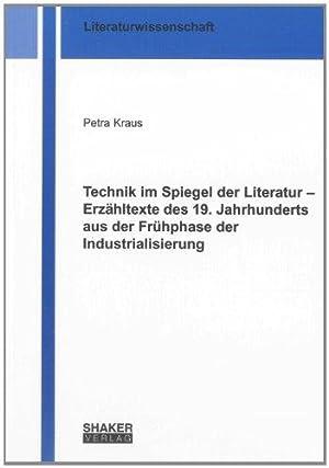 Technik im Spiegel der Literatur - Erzähltexte des 19. Jahrhunderts aus der Frühphase der...