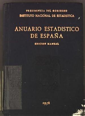 Anuario Estadistico de Espana 1958. Edicion Manual.: Presidencia del Gobierno Instituto Nacional de...