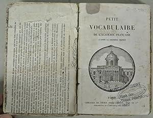 Petit Vocabulaire de l' Academie Francaise. D' apres la deniere edition.: Academie ...