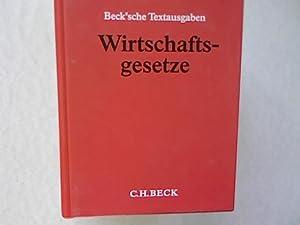 Wirtschaftsgesetze Textsammlung bis einschl. 56. Ergänzungslieferung Stand Mai 2005. Für ...