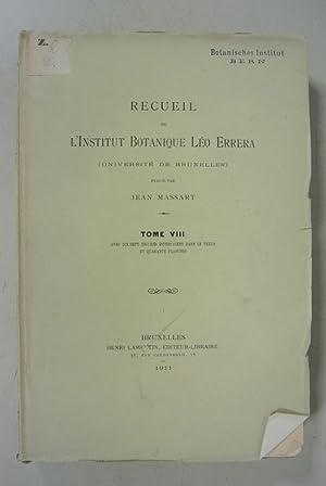 RECUEIL DE L'INSTITUT BOTANIQUE LEO ERRERA (UNIVERSITE DE BRUXELLES), Tome VIII. (Contains e.g...