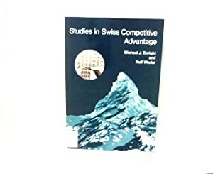 Studies in Swiss Competitive Advantage.: Enright, Michael J and Rolf Weder: