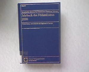Jahrbuch des Föderalismus 2000. Föderalismus, Subsidiarität und Regionen in Europa. ...