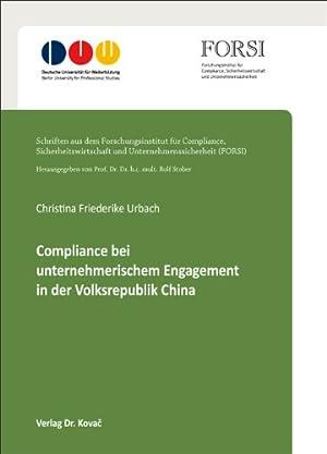 Compliance bei unternehmerischem Engagement in der Volksrepublik China. Schriften aus dem ...