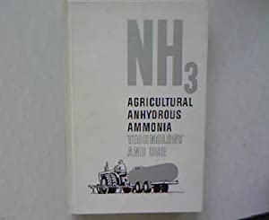 Agricultural Anhydrous Ammonia. Technology and Use.: Vickar, Malcolm H. Mc [ed.]: