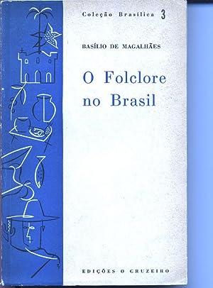 O Folclore no Brasil. 3a edicao. Colecao Brasilica 3.: Magalhaes, Basilio de: