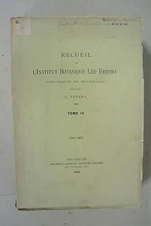 RECUEIL DE L'INSTITUT BOTANIQUE LEO ERRERA (UNIVERSITE DE BRUXELLES), Tome IV. (Contains e.g.:...