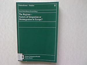 The Regions - Factors of Integration or Disintegration in Europe? Föderalismus - Studien, Band...