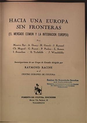 Hacia una Europa sin Fronteras (El mercado comun y la integracion europea).: Racine, Raymond: