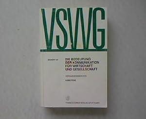 Die Bedeutung der Kommunikation für Wirtschaft und Gesellschaft. Referate der 12. ...