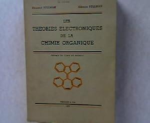 Les Therories Electroniques de la Chimie Organique. Preface de M. Louis de Broglie, Prix Nobel.: ...