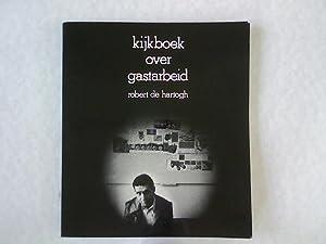 Kijkboek over gastarbeid.: Hartogh, Robert de: