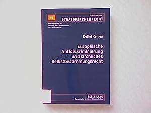 Europäische Antidiskriminierung und kirchliches Selbstbestimmungsrecht: Zur Auslegung von Art....