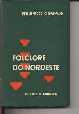 Folclore do Nordeste.: Campos, Eduardo: