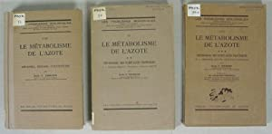 Le metabolisme de l'azote, 3 Volumes (of 4). Volume I: Depenses, besoins, couverture (1933). -...