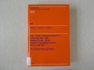 Der Unternehmensstandort Schweiz aus der steuerlichen Sicht standortungebundener Unternehmen. Eine ...