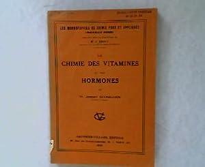 La Chimie des Vitamines et de Hormones. Les Monographies de Chimie pure et Appliquee. Nouvelle ...