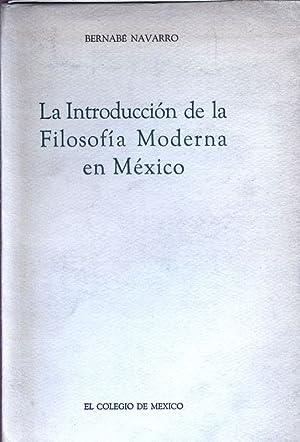 La Introduccion de la Filosofia Moderna en Mexico.: Navarro, Bernabe: