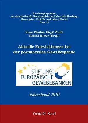 Aktuelle Entwicklungen bei der postmortalen Gewebespende. Stiftung Europäische Gewebebanken. ...