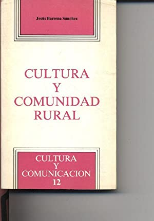 "Cultura y Comunidad Rural. Collection ""Cultura y: Barrena Sanchez, Jesus:"