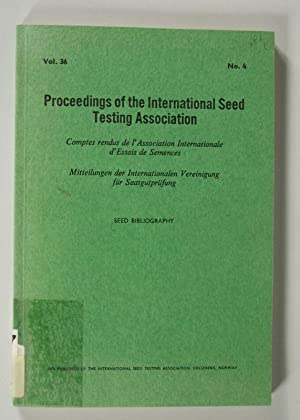 Proceedings of the International Seed Testing Association, Volume 36, No. 4.: SEED BIBLIOGRAPHY. [=...