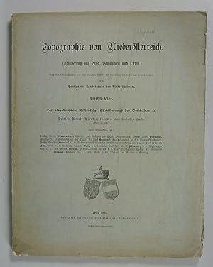 TOPOGRAPHIE VON NIEDERÖSTERREICH, 4. Band: Der alphabetischen Reihenfolge der Ortschaften 3. ...