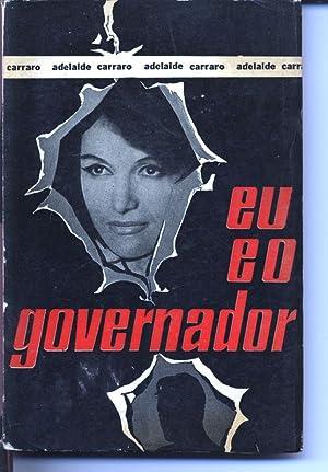 Eu eo Governador. Sexta Edicao.: Carraro, Adelaide: